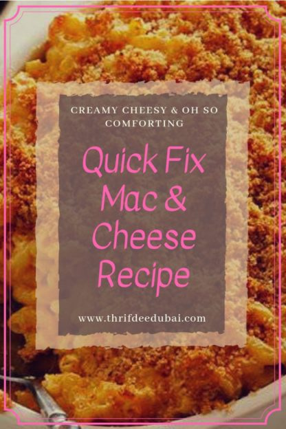Quick Fix Mac N Cheese Macaronie Recipe Easy Food Kid Friendly Creamy Comforting Thrifdeedubai