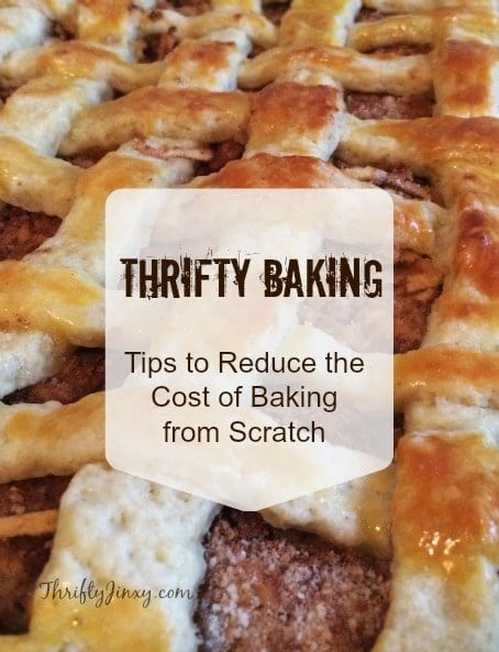 Thrifty Baking Tips to Reduce the Cost of Baking from Scratch