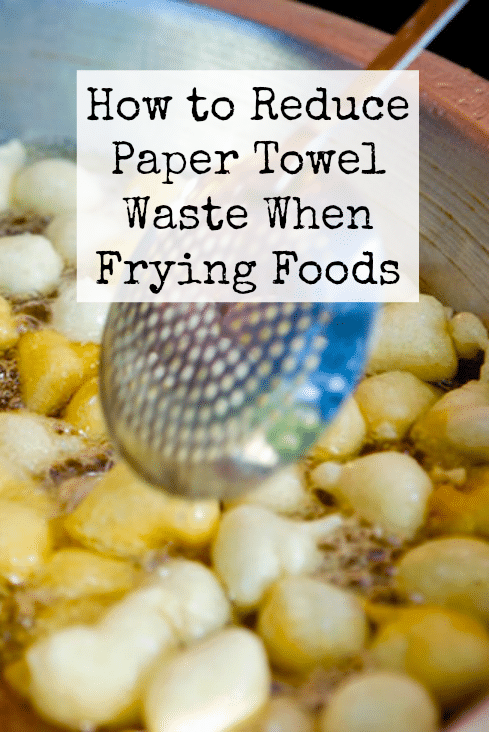 How to Reduce Paper Towel Waste When Frying Foods