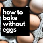 how to bake without eggs