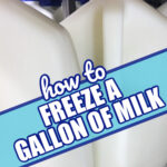 How to Freeze a Gallon of Milk