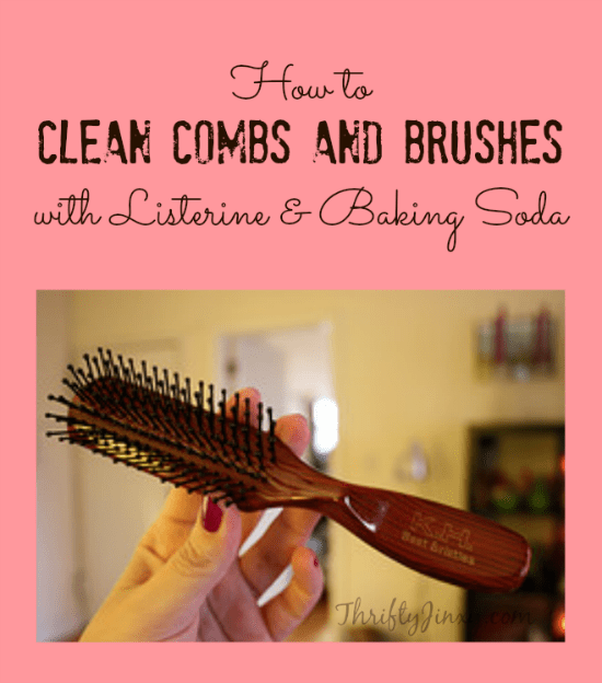 How to Clean Your Combs and Brushes with Listerine and Baking Soda