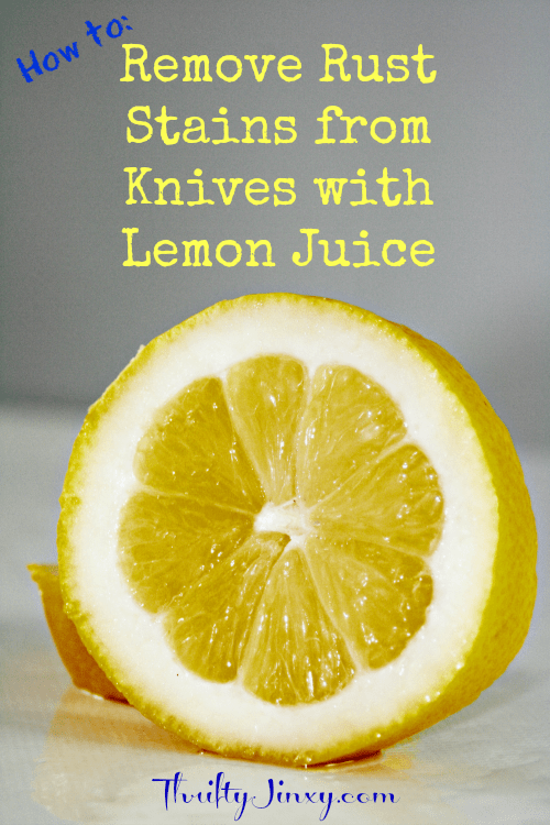 How to Remove Rust Stains from Knives with Lemon Juice