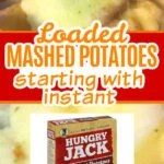 Loaded Mashed Potatoes Recipe with Instant Potatoes