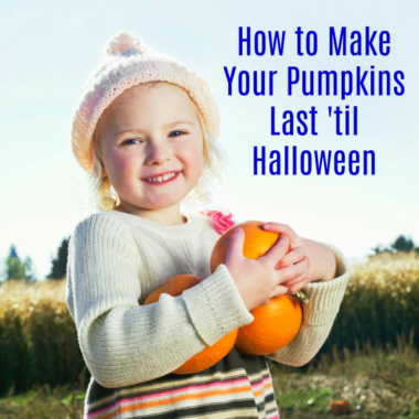 How to Make Pumpkins Last Until Halloween