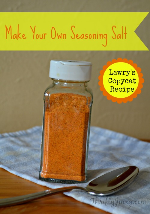 Make Your Own Seasoning Salt Lawrys Copycat Recipe