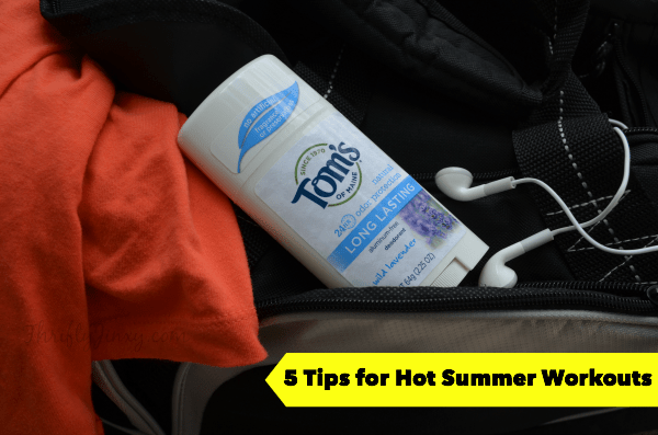 5 Tips Hot Summer Workouts Toms of Maine