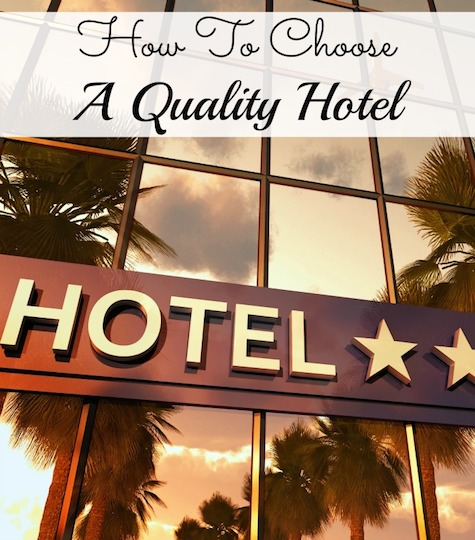 How To Choose A Quality Hotel