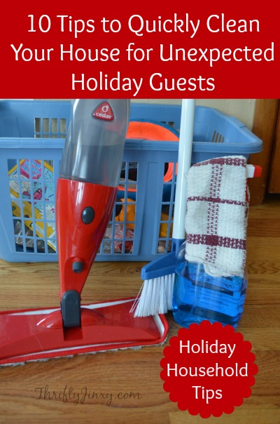 10 Tips to Quickly Clean Your House for Unexpected Holiday Guests