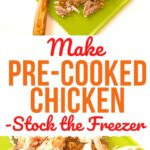 Pre-Cooked Chicken to Stock the Freezer