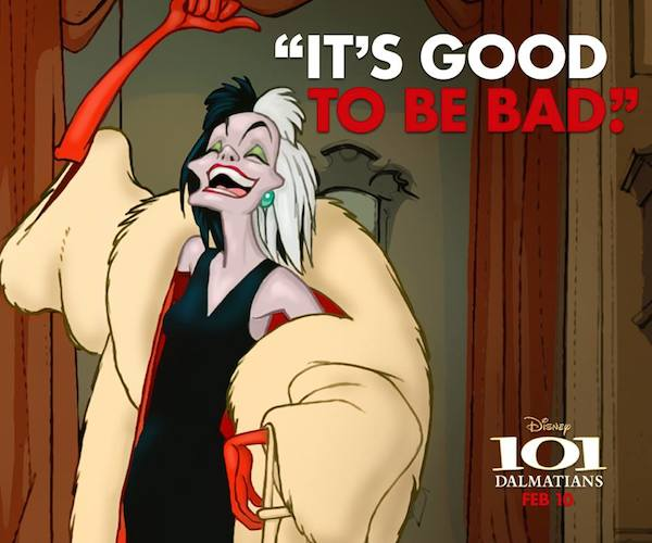 Cruella De Vil Good to Be Bad