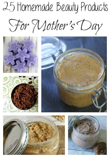 25 Homemade Beauty Products For Mothers Day