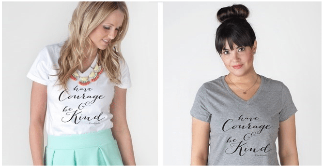 Have Courage and Be Kind Shirts