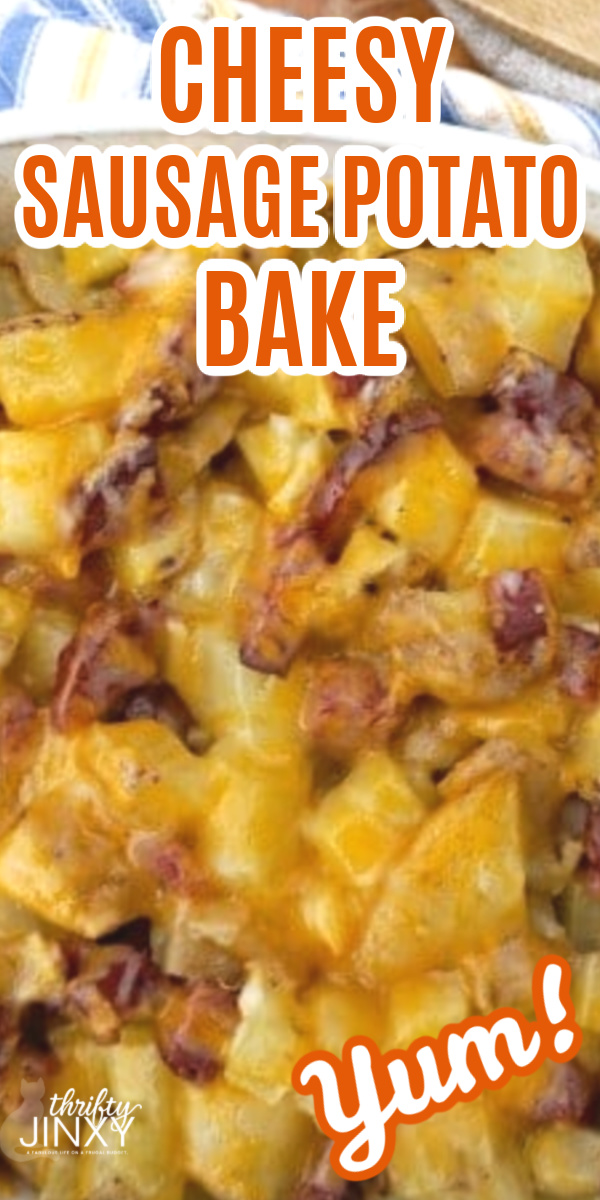 Cheesy Sausage Potato Bake