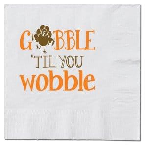 Gobble Til You Wobble Beverage Napkins