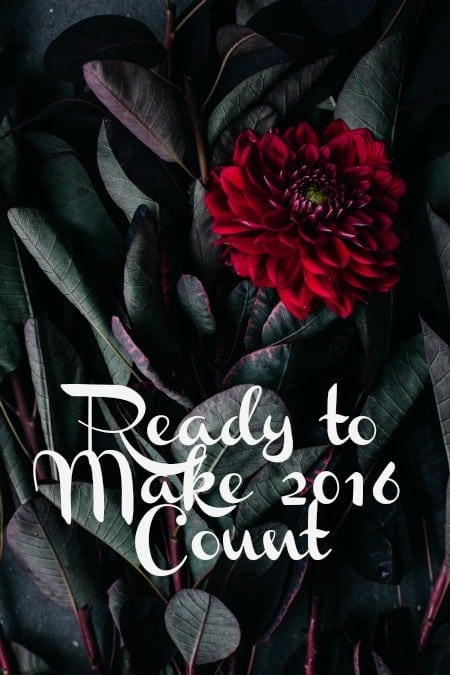 Ready to Make 2016 Count