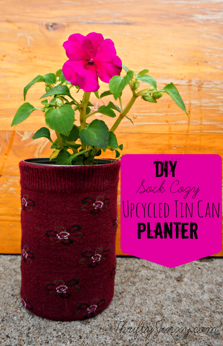 DIY Sock Cozy Upcycled Tin Can Planters
