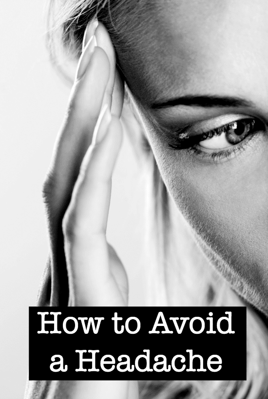 How to Avoid Headache...and treat them if it happens