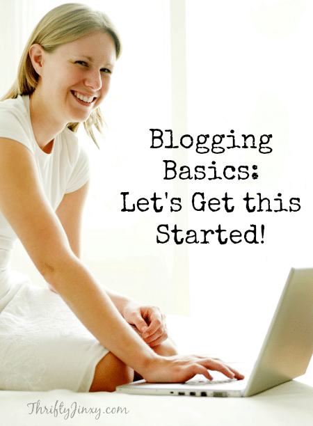 Blogging Basics: Let's Get this Started! If you have been thinking about the idea of starting a blog, START HERE with helpful tips to guide you along the way.