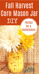 DIY Fall Harvest Corn Mason Jar Craft