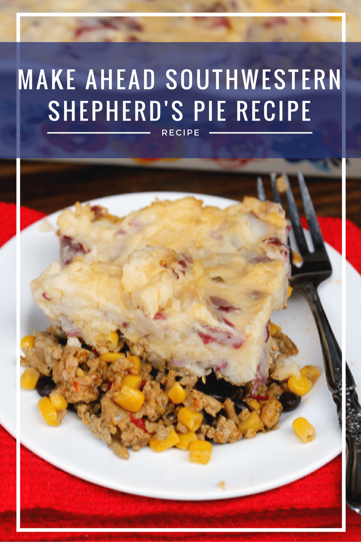 Make Ahead Southwestern Shepherd's Pie Recipe casserole pin