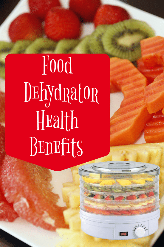 Food Dehydrator Health Benefits - Save Money While Boosting Your Health!