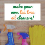 DIY Tea Tree Oil Cleaners