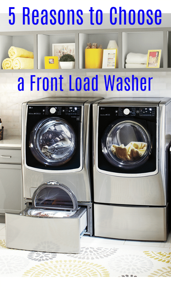 5 Reasons to Choose a Front Load Washer for Doing Your Laundry