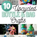 UPCYCLED BOTTLE AND BAG CRAFTS