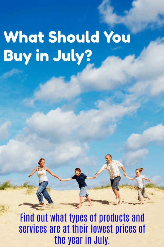 What should you buy in July?