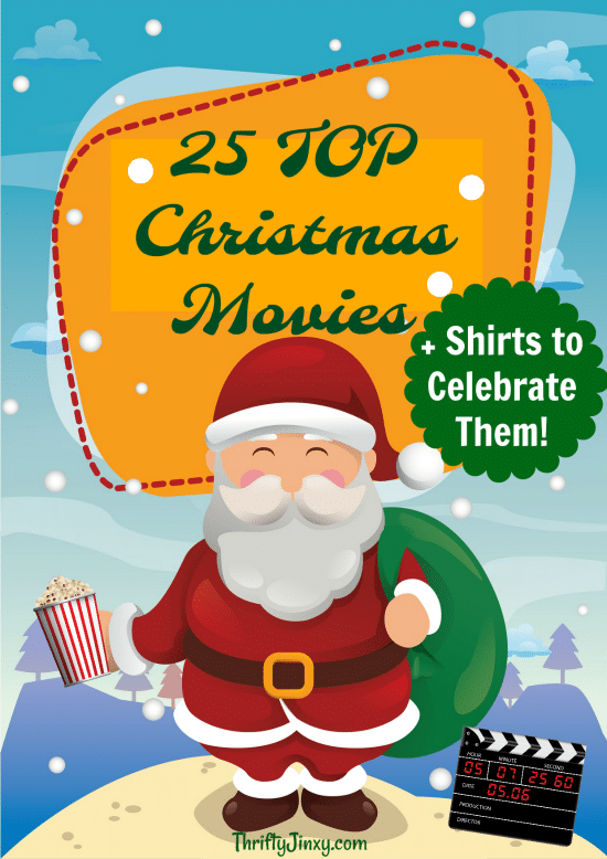 Top 25 Christmas Movies PLUS Shirts to Celebrate Them