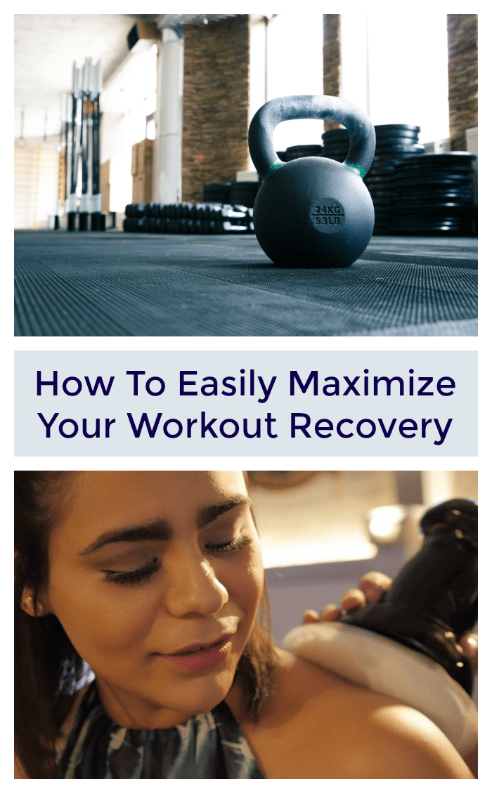 How To Easily Maximize Your Workout Recovery