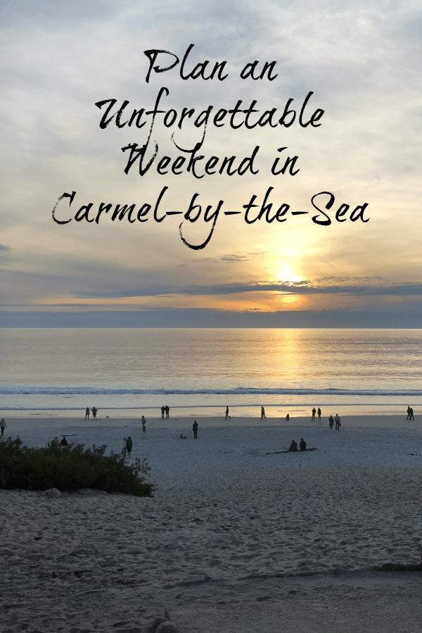 Plan an Unforgettable Weekend in Carmel-by-the-Sea