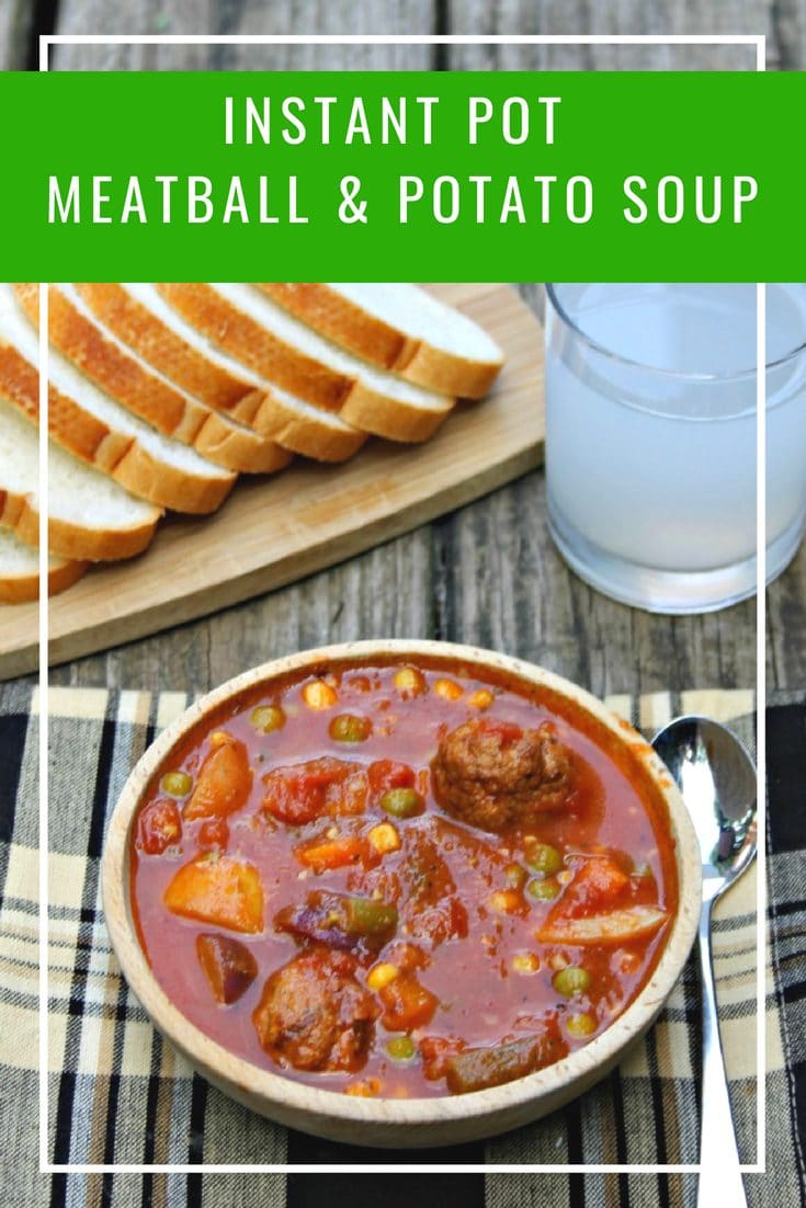 Make an easy and DELICIOUS dinner with this Instant Pot Meatball and Potato Soup recipe! It's perfect for weeknight dinners, cold winter weekends or any time you want a hearty and quick-to-make meeal. #InstantPot #soup #easyrecipe #InstantPotRecipe #meatballs #EasyDinner #weeknight