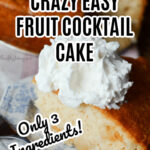 Crazy Easy Fruit Cocktail Cake