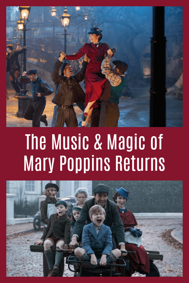 The Music and Magic of Mary Poppins Returns