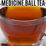 MEDICINE BALL TEA WITH TEAVANA