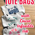 Cricut Tote Bags with Infusible Ink