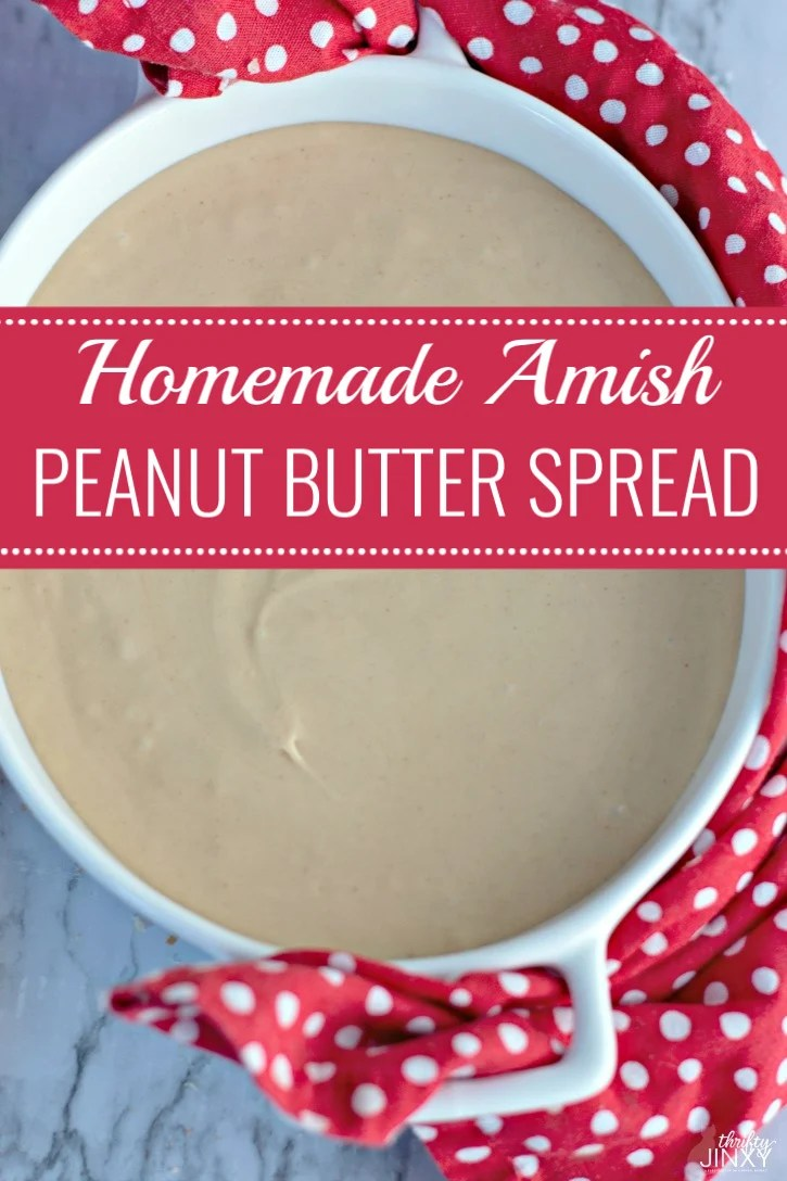 Homemade Amish Peanut Butter Spread