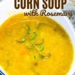 instant pot corn soup with rosemary