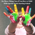 Do These Things Now If You Have a Child With Special Needs Starting School