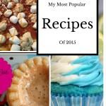 My Three Most Popular Dessert Recipes for 2015