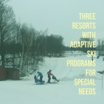 Three Resorts with Adaptive Ski Programs for Special Needs