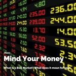 What is a Bull Market? Mind Your Money Series – Part 2