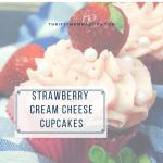 Scrumptious Strawberry Cream Cheese Cupcakes
