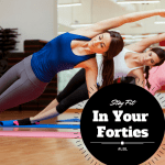 Stay Fit for Your Fabulous Forties and Beyond #LBL