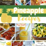 15 Pineapple Recipes That Will Rock Your World