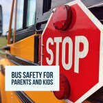 Bus Safety for Parents and Kids #BTS