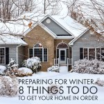 Preparing for Winter – 8 Things to do to Get Your Home in Order