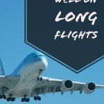 Long Flights – Staying Healthy on Extended Flights #travel